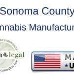 Sonoma County Sets Strict Limits for Medical Cannabis Manufacturing